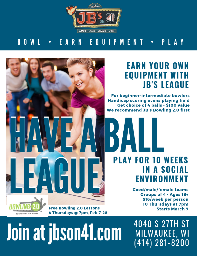 have a ball league | have a ball bowling league | earn your bowling equipment | casual bowling league | 10-week bowling league | march 2019 bowling league | milwaukee bowling leagues | adult bowling leagues | jb's on 41 bowling leagues